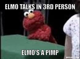 Elmo's A Pimp Meme Generator - DIY LOL via Relatably.com