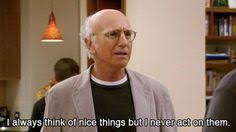 Curb your enthusiasm on Pinterest | Larry David, Seinfeld and ... via Relatably.com
