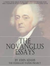 john adams the federalist papers the novanglus essays by john adams