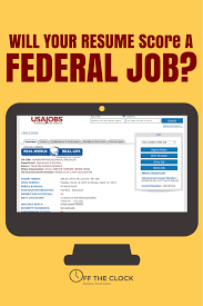 will your resume score a federal job to be federal and need to your resume needs to communicate your qualifications display that you can provide immediate results and ultimately needs to be tailored for each job you