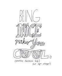 Cool Quotes | Quote,being,nice,hand,lettering,being,cool,quotes ... via Relatably.com