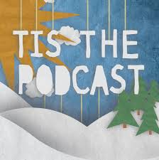 Tis the Podcast
