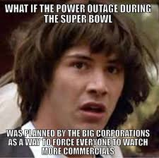 Super Bowl 2013 Power Outage Memes - super bowl 2013 power outage ... via Relatably.com