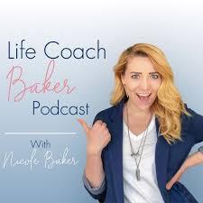 Life Coach Baker Podcast
