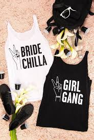 <b>Bridechilla & Girl Gang</b> Bachelorette Party Shirts   Bridesmaid Gifts ...
