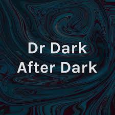 Dr Dark After Dark