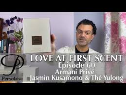 <b>Armani</b> Prive <b>Jasmin Kusamono</b> & The Yulong perfume review ...