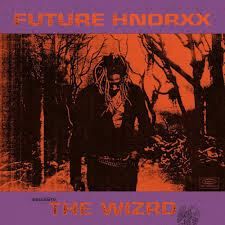 Future - <b>Future Hndrxx Presents</b>: The WIZRD Lyrics and Tracklist ...