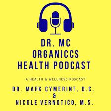 Dr. MC Organiccs Health Podcast
