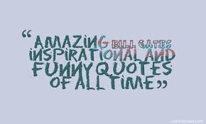 Amazing bill gates inspirational and funny quotes of all time | quotes via Relatably.com