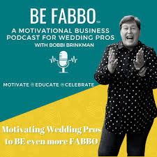 Be Fabbo - A Motivational Business Podcast for Wedding Pros
