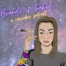 Brandi is Baked. A Cannabis Potcast.