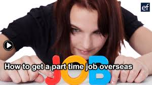 study abroad how to get a part time job overseas