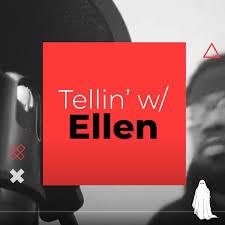Tellin' w/ Ellen