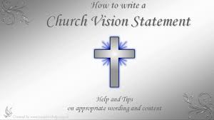 how to write church vision statements how to write church vision statements
