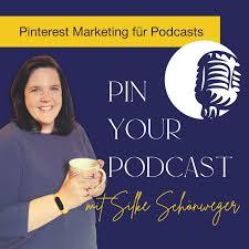 Pin Your Podcast - Wie du deinen Podcast mit Pinterest bekannter machst und Kunden gewinnst