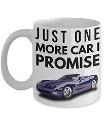 Just One More <b>Car</b> I Promise 11oz <b>Coffee Mug</b> Gift for Hot Rod Fast ...