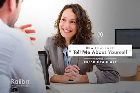 how to answer tell me about yourself if you re a fresh how to answer tell me about yourself if you re a fresh graduatecareer advice