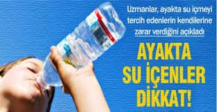 Ayakta su içmenin zararları nedir