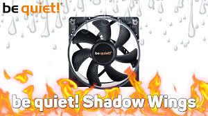 Обзор <b>вентилятора be quiet</b>! <b>Shadow</b> Wings 120mm PWM - YouTube