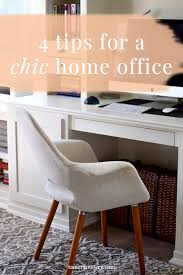 4 tips for a chic home office chic home office