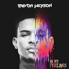 Image result for trevor jackson in my feelings album