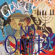 <b>No</b> Other by <b>Gene Clark</b> 8th November 2019 More info