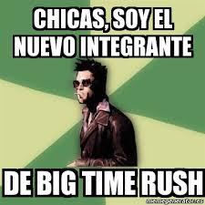 Meme Tyler Durden - Chicas, soy el nuevo integrante de big time ... via Relatably.com