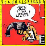 Geld Oder Leben by Erste Allgemeine Verunsicherung