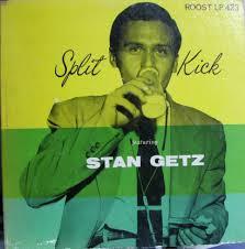 <b>Stan Getz</b> - <b>Split</b> Kick (1954, Vinyl) | Discogs