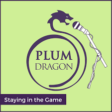 Staying in the Game, A Plum Dragon Herbs Podcast