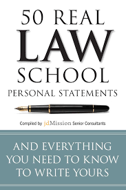 real law school personal statements and everything you need to 50 real law school personal statements and everything you need to know to write yours manhattan prep lsat strategy guides jdmission senior consultants