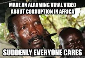 make an alarming viral video about corruption in africa suddenly ... via Relatably.com