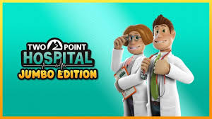 <b>Two Point Hospital</b>: Jumbo Edition delivers a healthy dose of ...