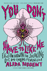 you don t have to like me essays on growing up speaking out and you don t have to like me essays on growing up speaking out