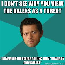 i don't see why you view the daleks as a threat i remember the ... via Relatably.com