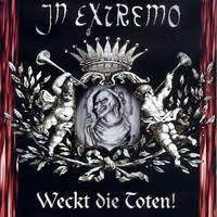 <b>In Extremo</b> : <b>Weckt</b> Die Toten! - Record Shop X