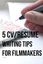 17 best ideas about cv maker online resume maker 5 cv resume writing tips for filmmakers the post for more info filmmaker