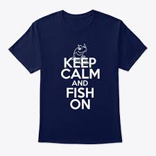 <b>Funny</b> Keep Calm And <b>Fish</b> On T Products from <b>Tee</b>-<b>Shirt</b> Collecttion ...
