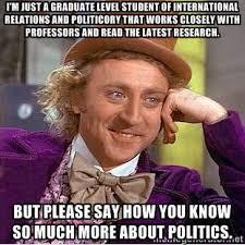 I'm just a graduate level student of international relations and ... via Relatably.com