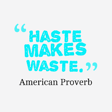haste makes waste quotes quotesfest haste makes waste no less in redesign