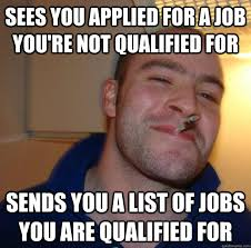 Sees you applied for a job you're not qualified for Sends you a ... via Relatably.com