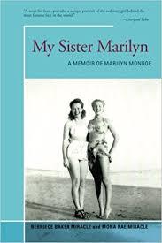 My Sister Marilyn: A Memoir of Marilyn Monroe: Berniece Miracle ...