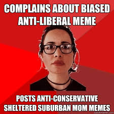 complains about biased anti-liberal meme posts anti-conservative ... via Relatably.com