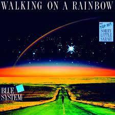 <b>Walking</b> On A Rainbow by <b>Blue System</b> on Spotify