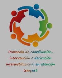 PROTOCOLO DE COORDINACIÓN, INTERVENCIÓN Y DERIVACIÓN INTERINSTITUCIONAL EN A.T.