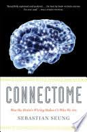Connectome: How the <b>Brain's Wiring</b> Makes Us Who We Are ...