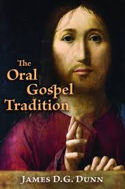 book review james dunn the oral gospel tradition reading acts dunn oral