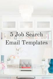 1000 images about president ceo me inc i ve pulled together five job search email templates so you can focus on impressing your interviewer and landing the job