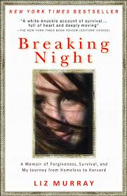 breaking night a memoir of forgiveness survival and my journey breaking night a memoir of forgiveness survival and my journey from homeless to harvard liz murray 9781401310592 amazon com books
